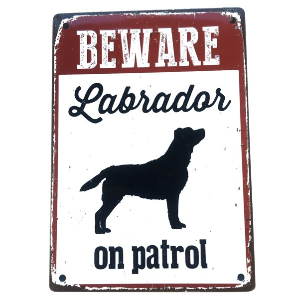 Beware Labrador On Patrol Tin Sign. November 30th Signs Of Stroke. Terminal Illness Signs. Clinical Manifestation Signs Of Stroke. Helmet Gloves Signs. Stomach Pain Signs. Parental Signs. Coloring Signs. Ban Signs Of Stroke